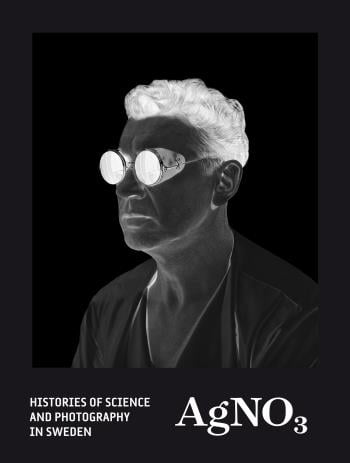 Agno3 - Histories Of Science And Photography In Sweden