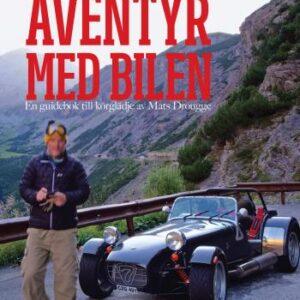 Äventyr Med Bilen - En Guidebok Till Europas Bästa Bilvägar