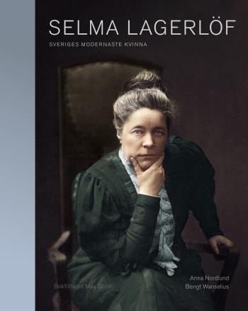 Selma Lagerlöf - Sveriges Modernaste Kvinna