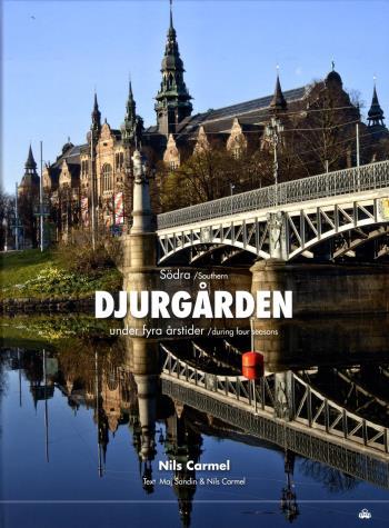 Södra Djurgården - Under Fyra Årstider / Southern Djurgården - During Four Seasons