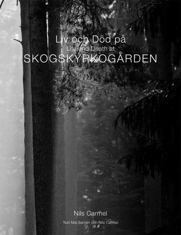 Liv och död på Skogskyrkogården = Life and death 9789163389344